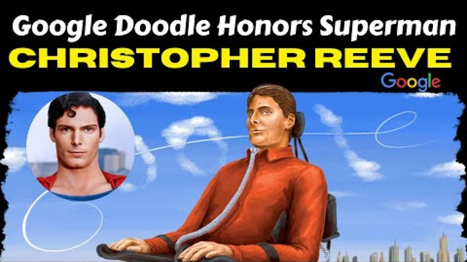 Google Doodle Christopher Reeve 'Superman' || 'The Man of Steel', Christopher Reeve's 69th Birthday