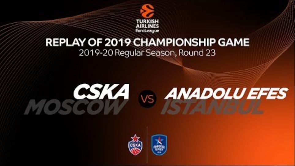 CSKA Moscow vs Anadolu Efes Istanbul – Replay of 2019 Championship Game