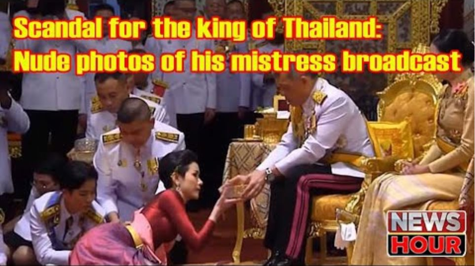 Scandal for the king of Thailand: Nude photos of his mistress broadcast