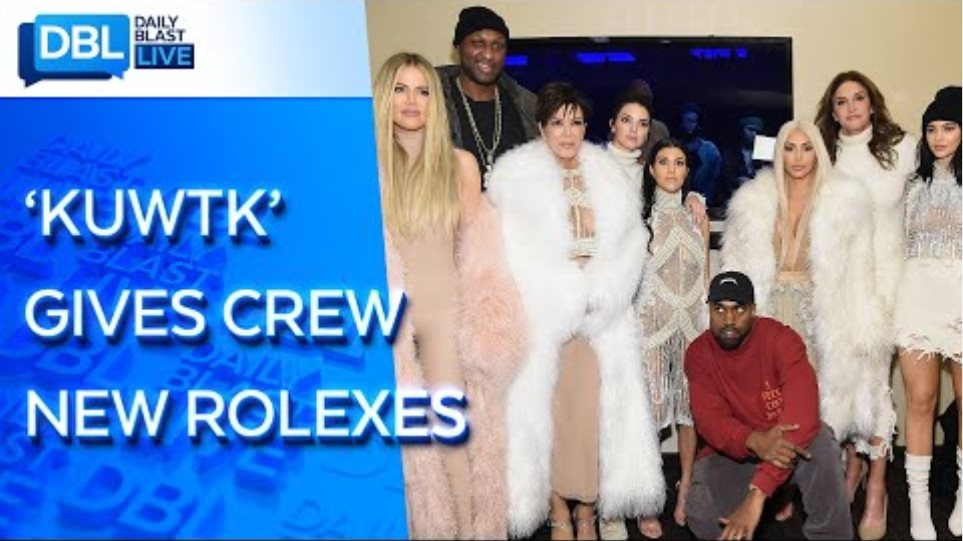 Kardashians Reportedly Gift 'KUWTK' Production Crew With Rolex Watches