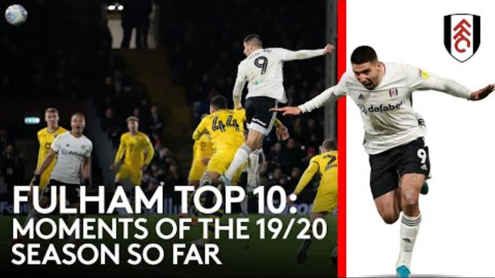Fulham Top 10: MOMENTS OF THE 19/20 SEASON SO FAR